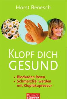 Das EFT-Grundlagenbuch zur Klopfakupressur: Klopf dich gesund